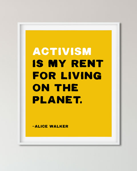 Buy Activism is my Rent for Living on the Planet Poster, Alice Walker Quote, Social Justice Poster by Transit Design