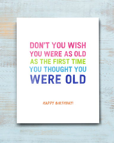 Don't You Wish Funny Birthday Card by Smirkantile