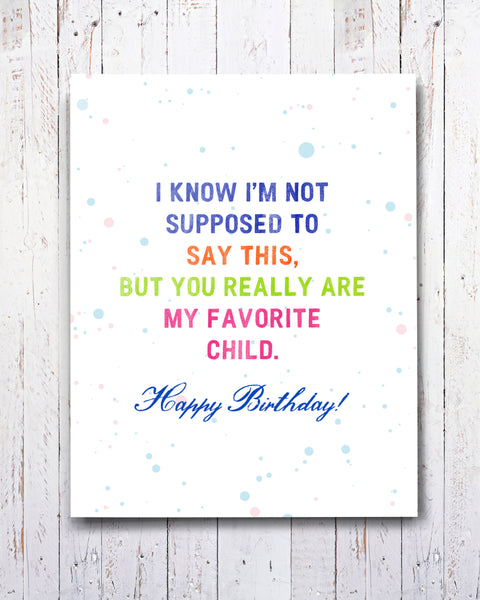 You Really Are My Favorite Child Snarky Birthday Card by Smirkantile