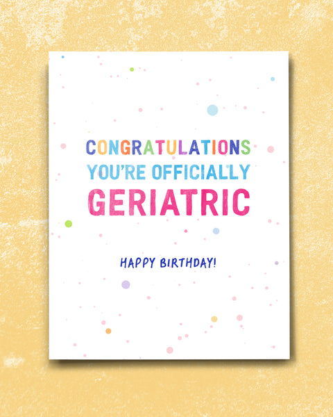 Officially Geriatric Funny Birthday Card for friend. Greeting Cards by Smirkantile.