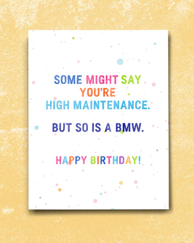 High Maintenance Funny Birthday Card by Smirkantile