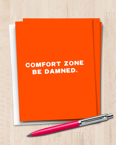 Comfort Zone Be Damned Encouragement Card by Transit Design
