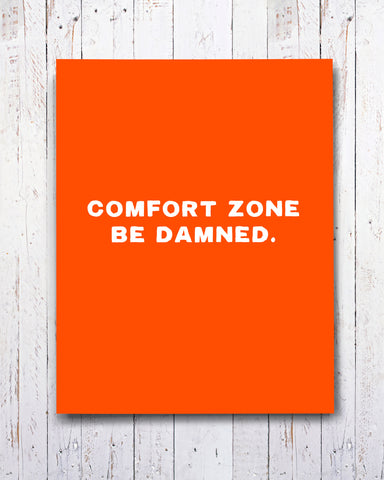 Comfort Zone Be Damned Encouragement Card by Smirkantile