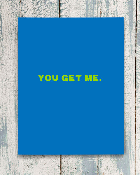 You Get Me Friendship Card by Michael Jon Watt