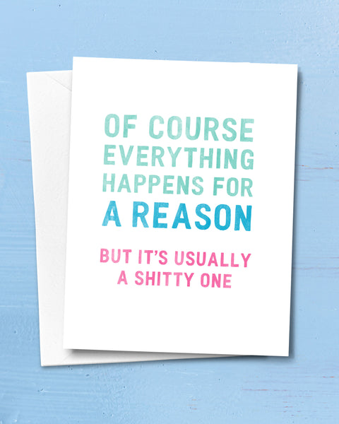 Everything Happens for a Reason, Funny Card by Smirkantile.