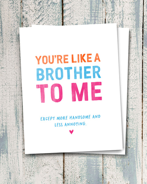 Humorous Card for Guy Friend. Like A Brother Card.