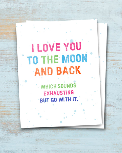 I love you to the Moon and Back, Funny Greeting Card, Friendship Card by Smirkantile.