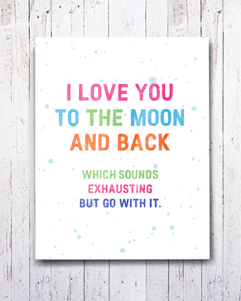 I love you to the Moon and Back, Funny Card by Smirkantile.