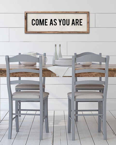 Come As You Are Sign, Decorative Signs by Transit Design