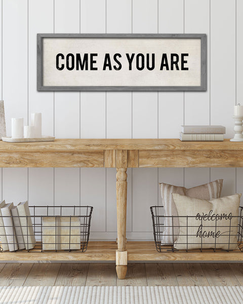 Come As You Are Sign, Farmhouse Style Decor by Transit Design