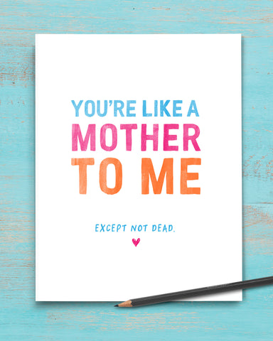 Funny Like a Mother to Me Greeting Card for Mother's Day