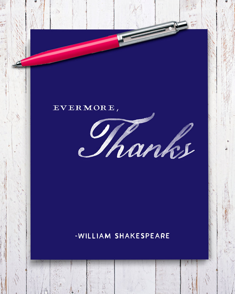 Evermore, Thanks Thank You Card. William Shakespeare by Smirkantile