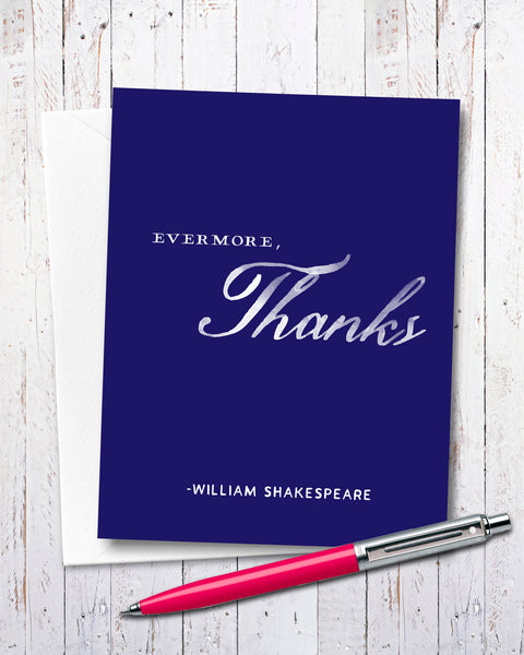 Evermore, Thanks Thank You Card. William Shakespeare by Transit Design