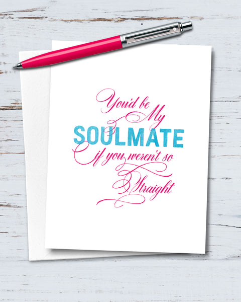 Straight Soulmate Funny Card. (V501)