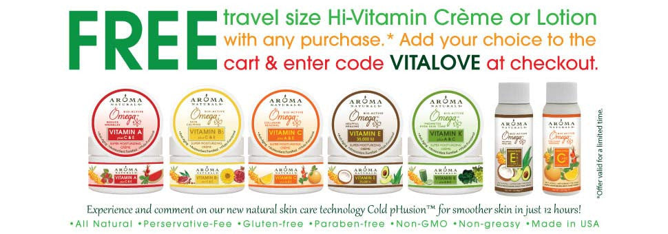 "Enter ""VITALOVE"" at Checkout for a FREE Travel Size Hi-Vitamin Creme or Lotion with Any Purchase"