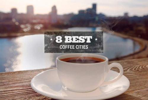 Thrillist: The 8 Best Coffee Cities in America, Ranked