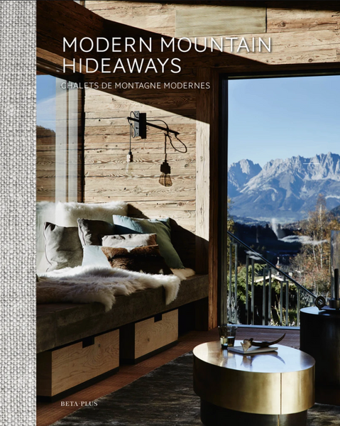Modern Mountain Hideaways  features eighteen mountain chalets in a timeless and contemporary style