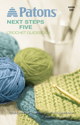 Patons Next Steps Crochet Guidebook #5