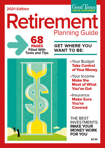 Good Times Special Supplement: Retirement Planning Guide 2021-2022