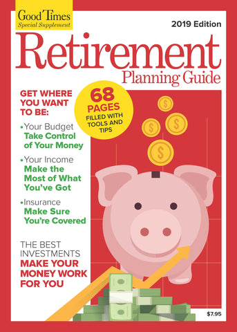 Good Times Special Supplement: Retirement Planning Guide 2019-2020 // father's day