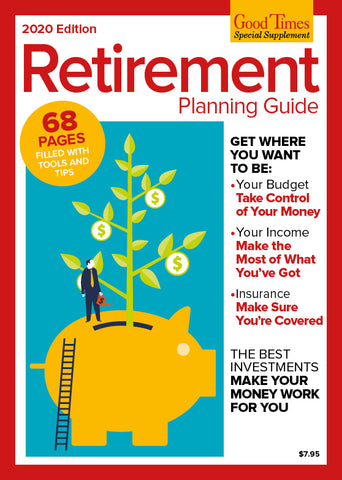 Good Times Special Supplement: Retirement Planning Guide 2020-2021