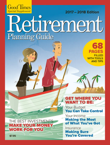 Good Times Special Supplement: Retirement Planning Guide
