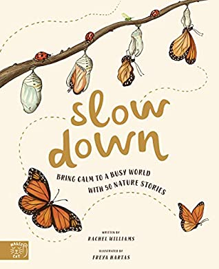 Slow Down; 50 Mindful Moments in Nature