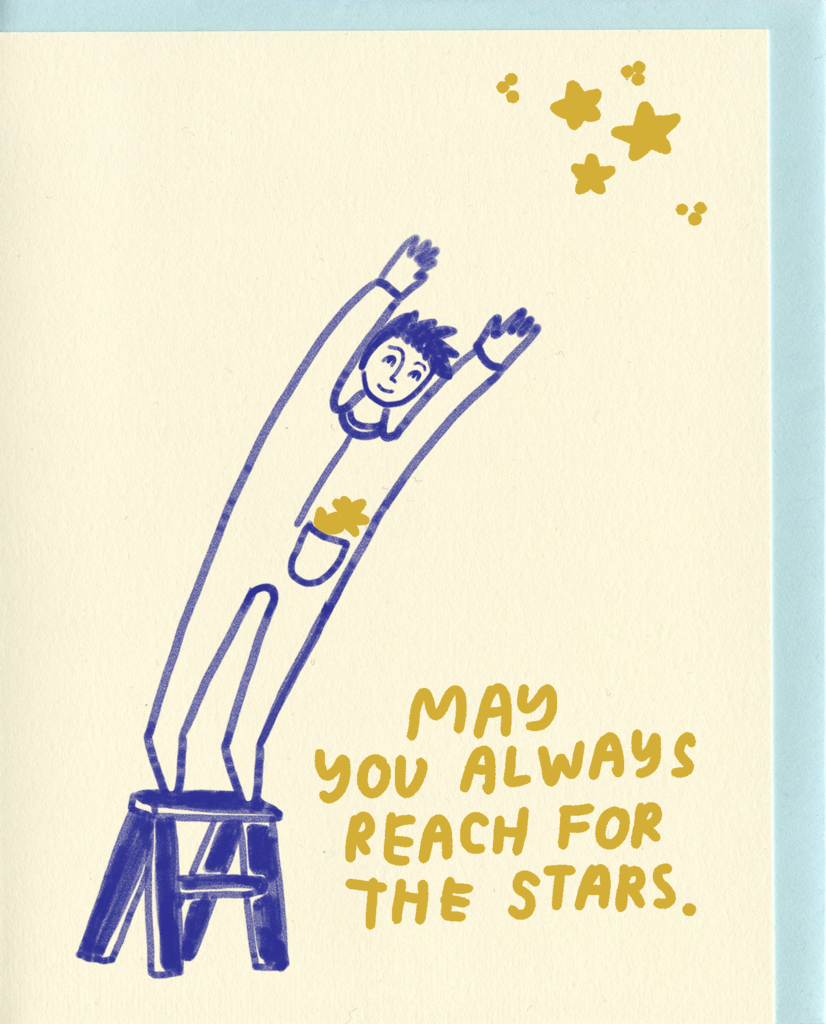 """May you always reach for the Stars"" Card"