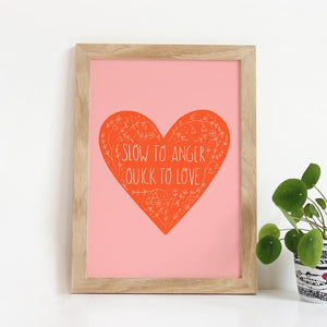 Quick To Love Print