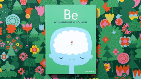 Be: My Mindfulness Journal - TREEHOUSE kid and craft
