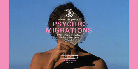 Psychic Migrations by Volcom