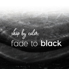Shop by Color: Fade to Black