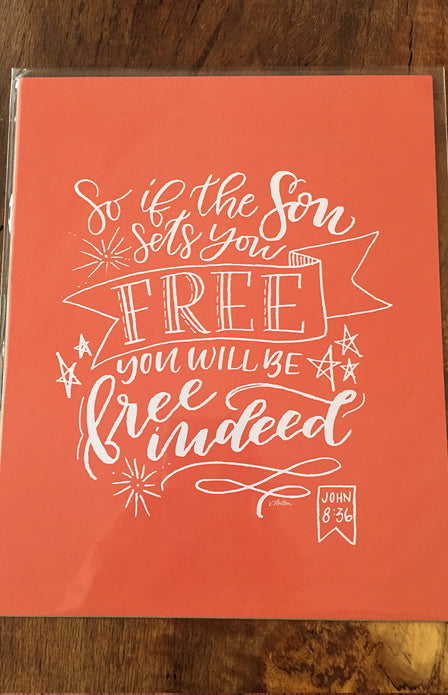 8x10 Art Print - If The Son Sets You Free...