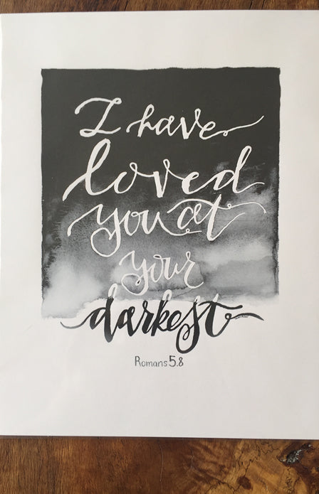 8x5 Art Print - I Have Loved You...