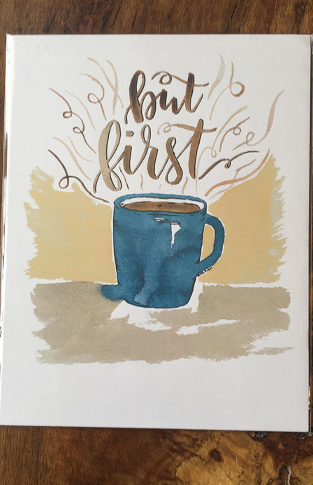 8x5 Art Print - But First Coffee