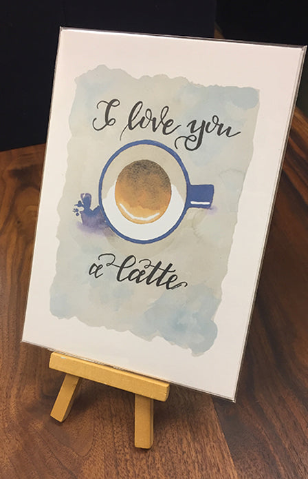 I Love You a Latte - Watercolor Art Print