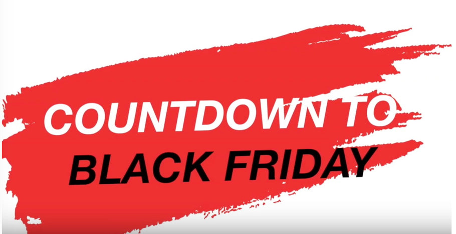 Countdown to Black Friday 2018!