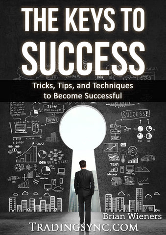 The Keys to Success: Tricks, Tips, and Techniques to Become Successful. - Trading Sync