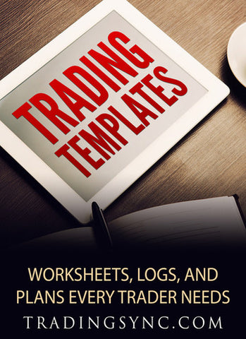 Trading Templates: Worksheets, Logs, and Plans to Organize Your Trading. - Trading Sync
