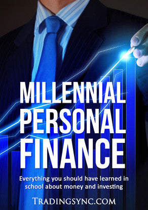 Millennial Personal Finance: Everything You Should Have Learned. - Trading Sync