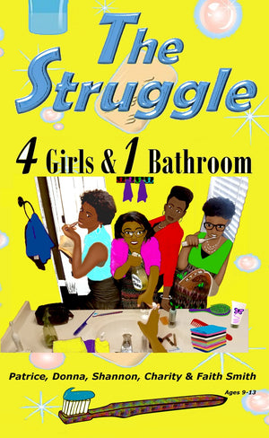 The Struggle: 4 Girls & 1 Bathroom