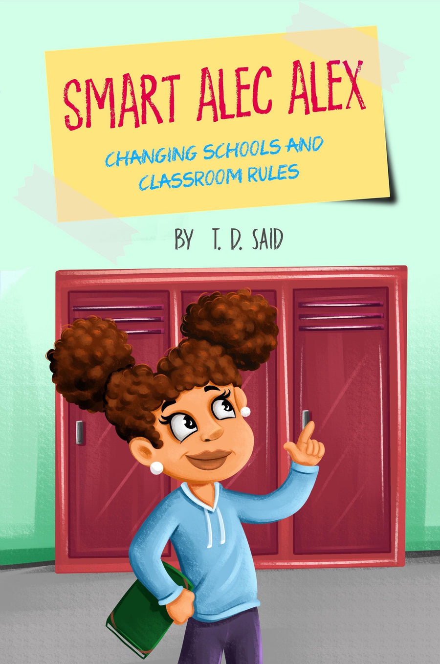Smart Alec Alex: Changing Schools And Classroom Rules- Paperback; Chapter Book