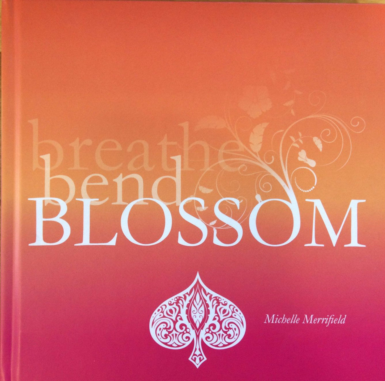 Breathe, Bend & Blossom