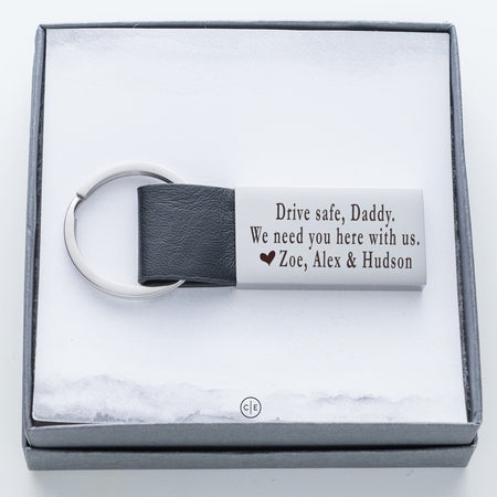 Drive Safe.  We Need You Here With Us Large Keychain With Black Genuine Leather