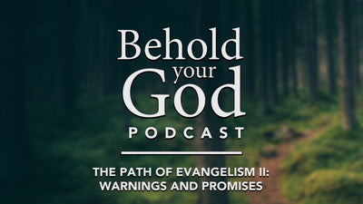 The Path of Evangelism: Warnings and Promises