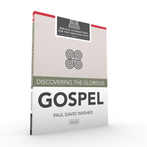 Discovering the Glorious Gospel by Paul David Washer