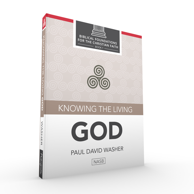 Knowing the Living God by Paul David Washer
