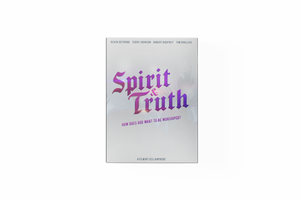 Spirit & Truth: A Film About Worship | Media Gratiae Online Course