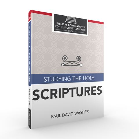 Studying the Holy Scriptures by Paul David Washer