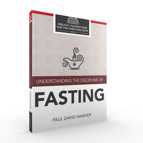 Understanding the Discipline of Fasting by Paul David Washer